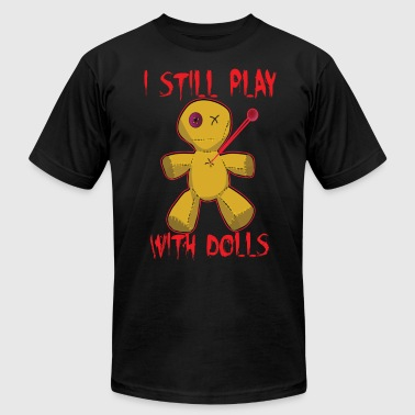 Voodoo Doll I Still Play With Dolls Funny Halloween Voodoo - Men's Fine Jersey T-Shirt