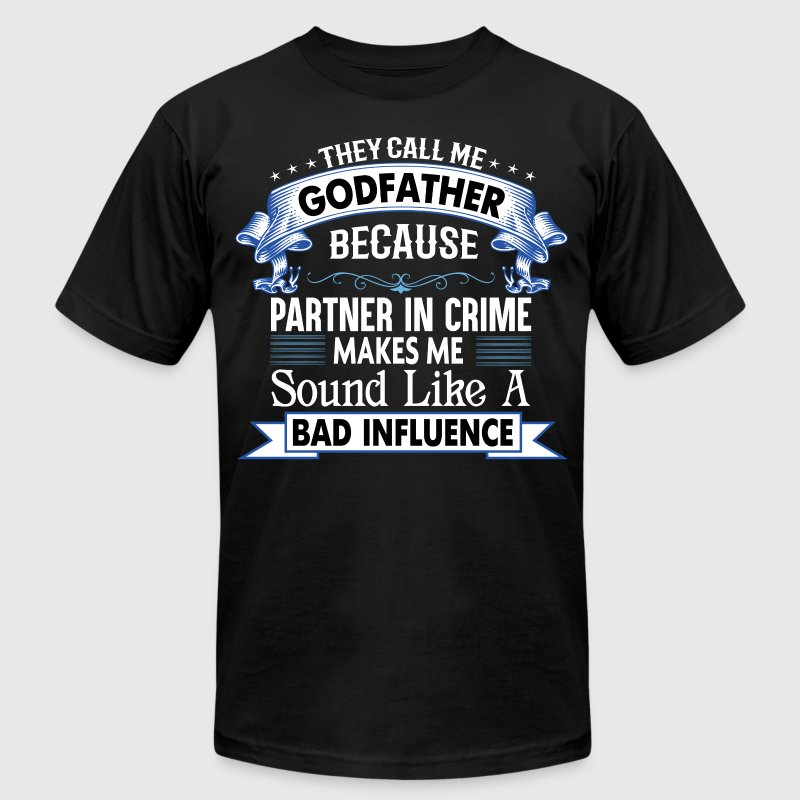 THEY CALL ME GODFATHER - Men's Fine Jersey T-Shirt