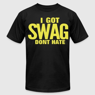 I Got Swag I GOT SWAG DON'T HATE - Men's Fine Jersey T-Shirt