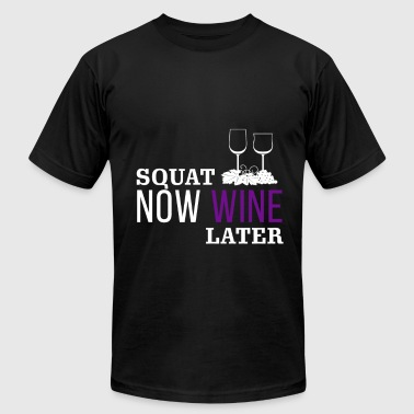 Squat now wine later cool funny tshirt - Men's Fine Jersey T-Shirt
