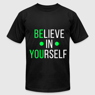 Sweat Sayings Believe in yourself workout funny tshirt - Men's Fine Jersey T-Shirt