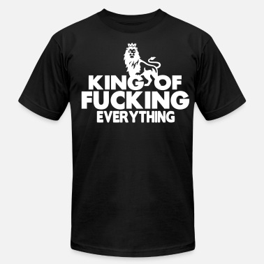 Queen Of Fucking Everything KING OF FUCKING EVERYTHING - Men's Fine Jersey T-Shirt