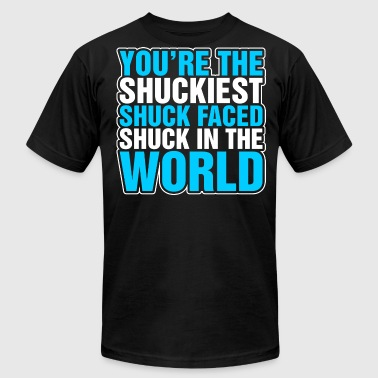 Shucks You Are The Shuckiest Shuck Faced Shuck In The Wor - Men's Fine Jersey T-Shirt