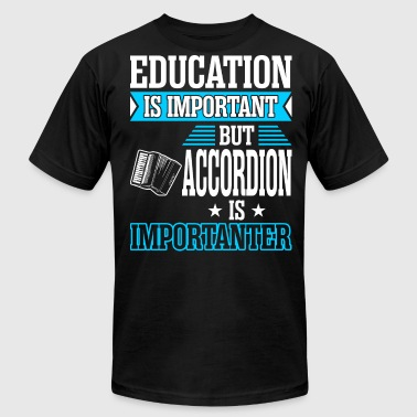 Education Is Important Education Is Important But Accordion Is Importante - Men's Fine Jersey T-Shirt