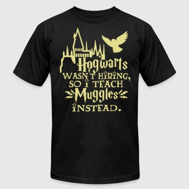 hogwarts wasn't hiring so i teach muggles instead - Men's Fine Jersey T-Shirt
