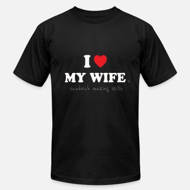 Sexist I Love My Wife - Sexist Husband - Men's Jersey T-Shirt