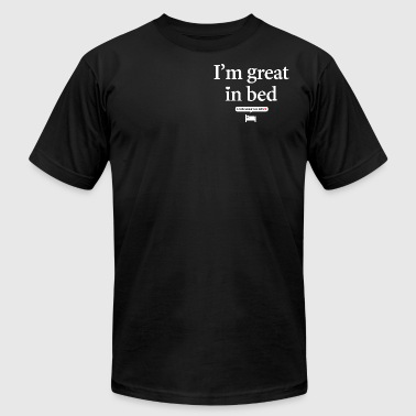 Bed Rest Funny I'm great in bed- funny great in bed sayings - Men's Fine Jersey T-Shirt