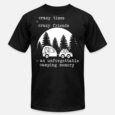 Crazy Camping Crazy times crazy friends an unforgettable camping - Men's Fine Jersey T-Shirt