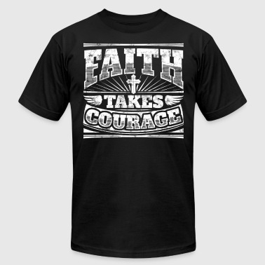 Cool christian shirt: Faith Takes Courage - Men's Fine Jersey T-Shirt