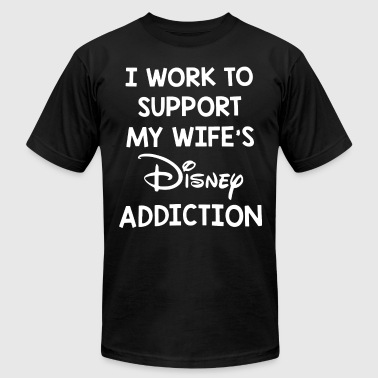 i work to support my wife's disney addiction tee - Men's Fine Jersey T-Shirt