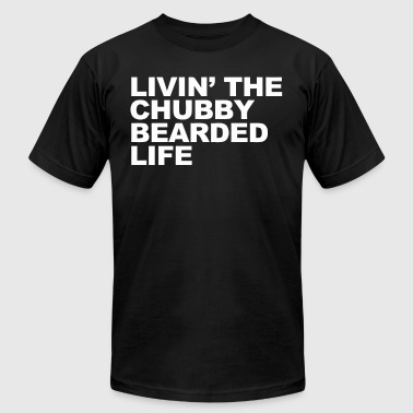 Chubby Bearded Living the chubby bearded life - Men's Fine Jersey T-Shirt