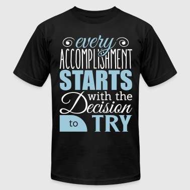 Every accomplishment starts with decision to try - Men's Fine Jersey T-Shirt