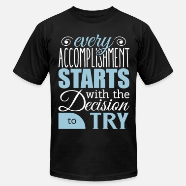 Education Every accomplishment starts with decision to try - Men's Jersey T-Shirt