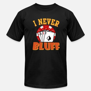 Bluff Poker I Never Bluff Poker Player Gambling Gift - Men's Fine Jersey T-Shirt
