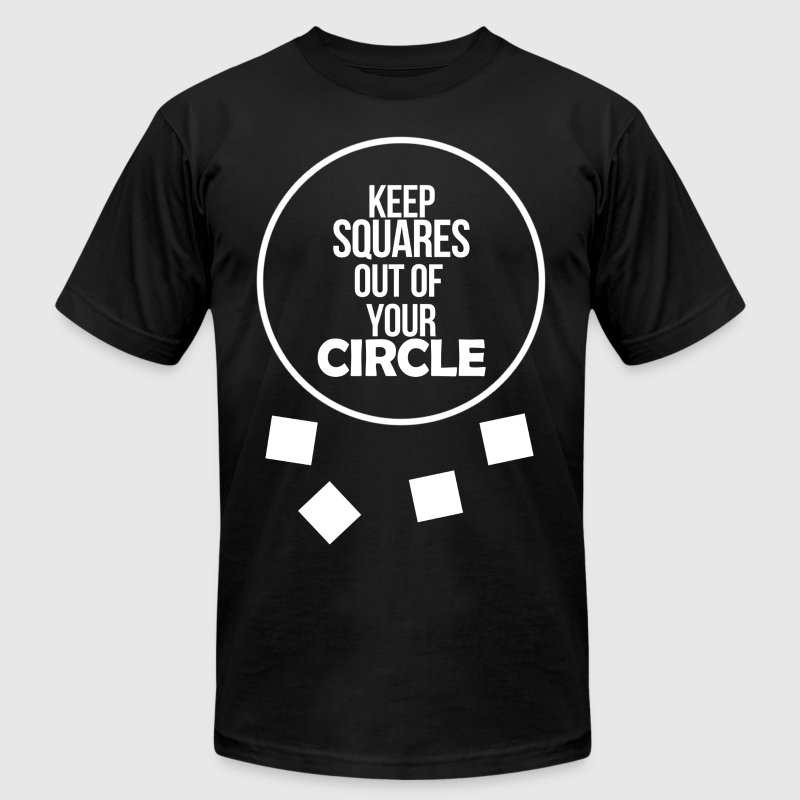 Keep Squares Out Of Your Circle - Men's Fine Jersey T-Shirt
