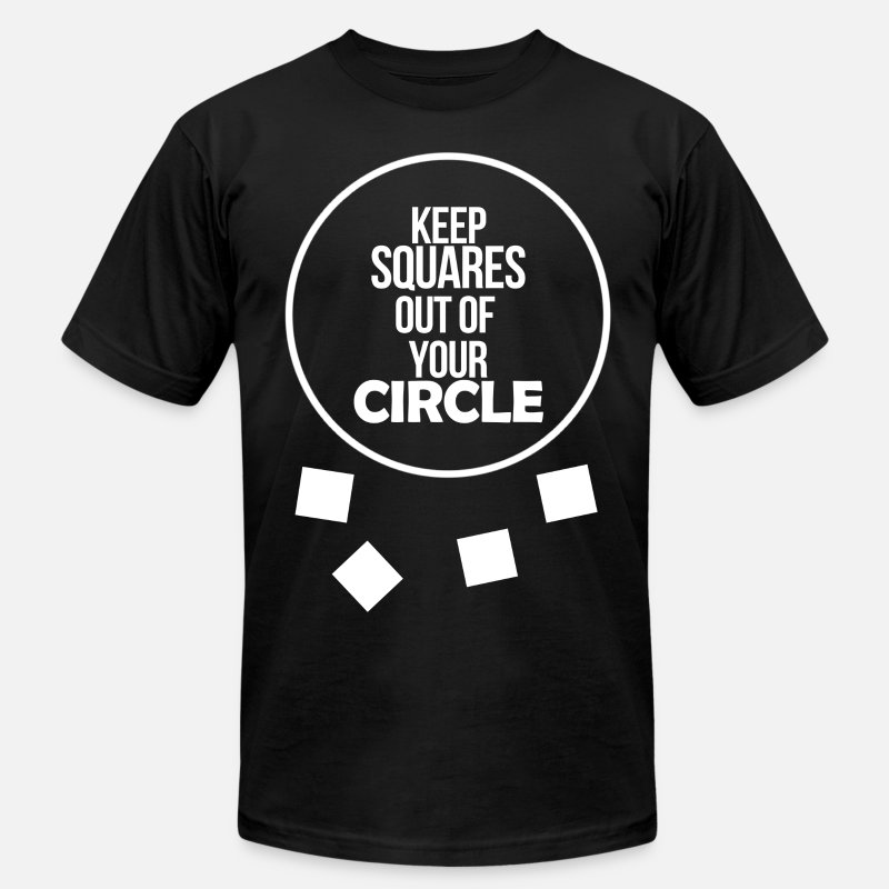 T-Shirts - Keep Squares Out Of Your Circle - Men's Jersey T-Shirt black
