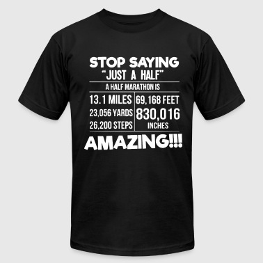 Stop saying just a half marathon is amazing - Men's Fine Jersey T-Shirt