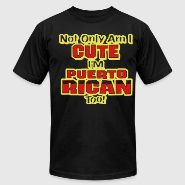 Dont Like Not Only Am I Cute I'M PUERTO RICAN TOO! - Men's Fine Jersey T-Shirt