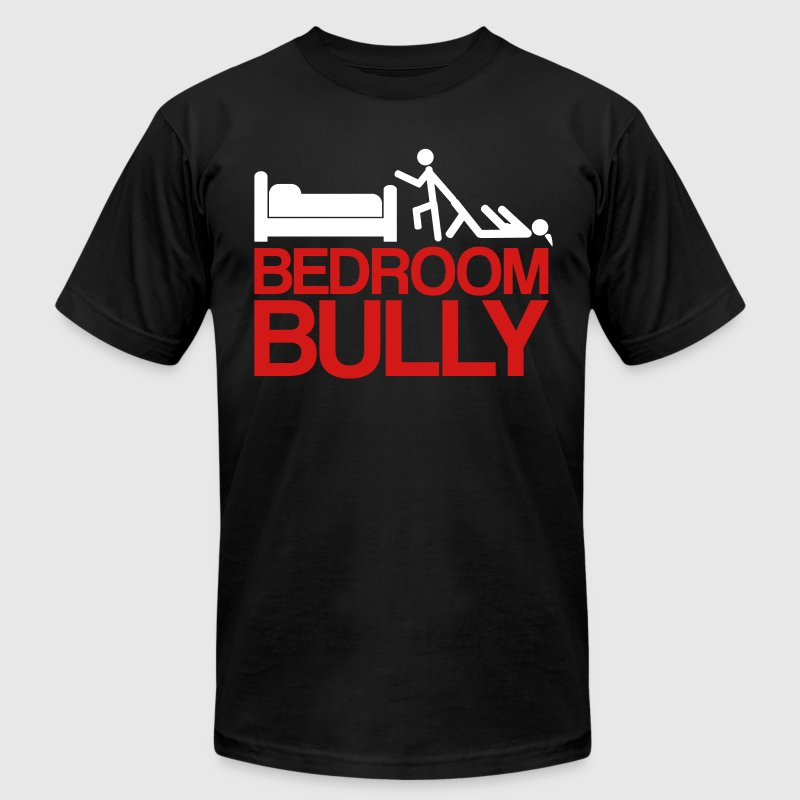 Bedroom Bully - Men's Fine Jersey T-Shirt