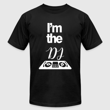 I'm the DJ Clubbing Beats Disc Jockey Turntable - Men's Fine Jersey T-Shirt