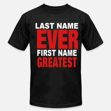 First Name LAST NAME EVER FIRST NAME GREATEST - Men's  Jersey T-Shirt