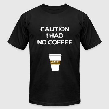 CAUTION I HAD NO COFFEE - COFFEESHOP - MONDAY - Men's Fine Jersey T-Shirt