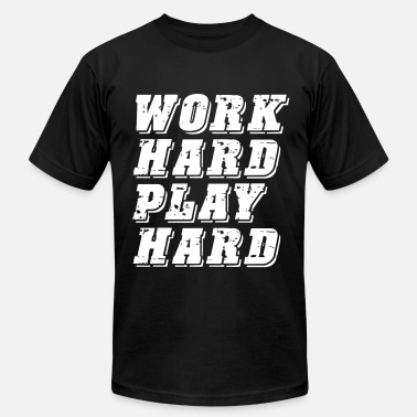 Work Hard Play Hard Work Hard Play Hard - Men's  Jersey T-Shirt
