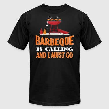Amazing Culinary Artist Barbeque Is Calling And I Must Go T Shirt - Men's Fine Jersey T-Shirt