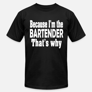 Tipsy Because I m The Bartender That s Why Womens Tee Pi - Men's Fine Jersey T-Shirt
