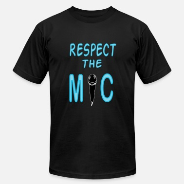 Respect Design Show Some Respect Tshirt Designs Respect the mic - Men's  Jersey T-Shirt