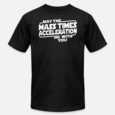 Acceleration Sports May The Mass x Acceleration - Men's Fine Jersey T-Shirt