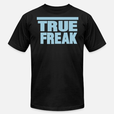 Big Cocks Make Me Smile TRUE FREAK - Men's  Jersey T-Shirt