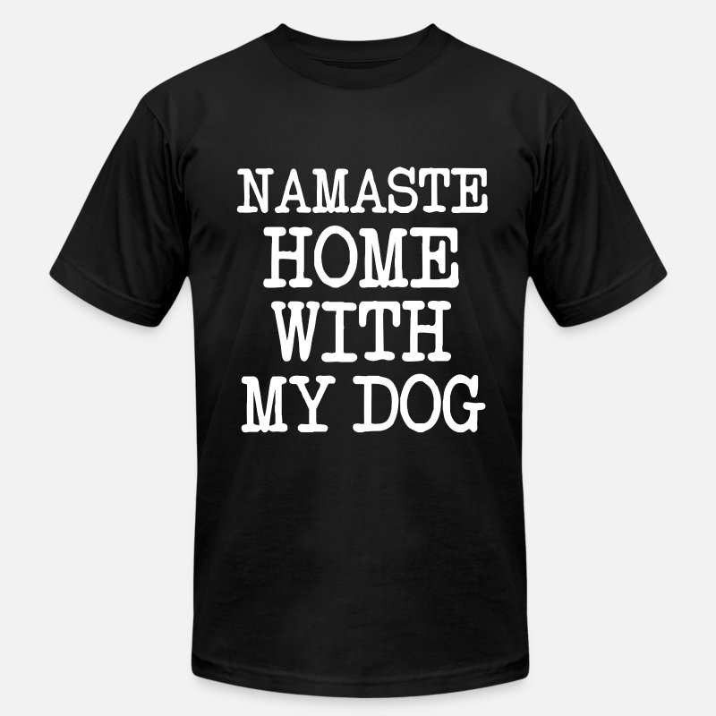 Saying T-Shirts - Namaste Home With My Dog  funny shirt - Men's Jersey T-Shirt black