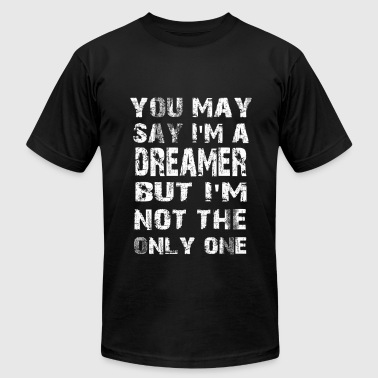 Oversleep Dreamer kid - You may say but I'm not the only o - Men's Fine Jersey T-Shirt