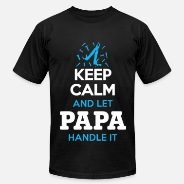 Porn Keep Calm And Keep calm and let papa handle it Fathers Day - Men's Fine Jersey T-Shirt