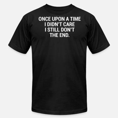 Once Upon A Time Quotes Once Upon A Time Sarcastic Quote T-Shirt - Men's Fine Jersey T-Shirt