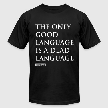 the only good language - Men's Fine Jersey T-Shirt