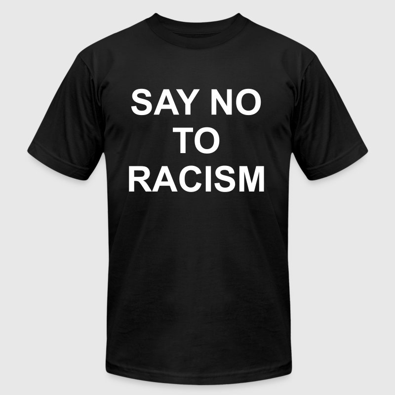 Say no to racism - Men's Fine Jersey T-Shirt