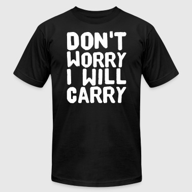 Funny Cs Go Don't worry I will Carry - Men's Fine Jersey T-Shirt