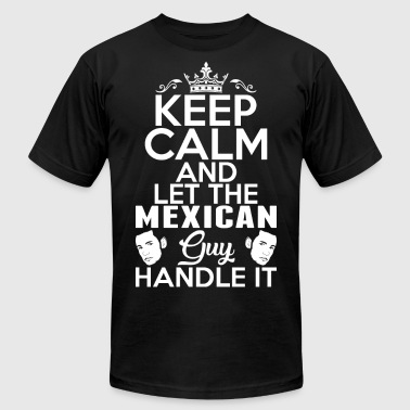 Keep Calm Mexican Guy Handle It - Men's Fine Jersey T-Shirt