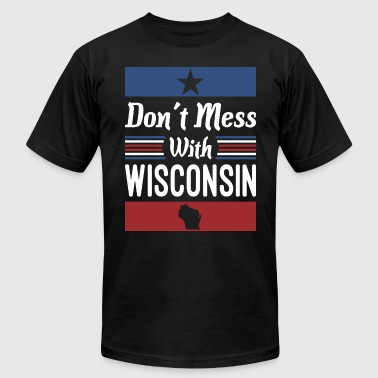 Dont Mess Dont Mess With Wisconsin - Men's Fine Jersey T-Shirt