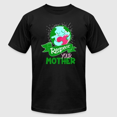 Respect your Mother - earth environment care - Men's Fine Jersey T-Shirt