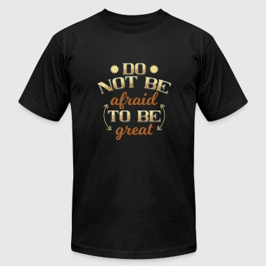 Not Afraid not be afraid - Men's Fine Jersey T-Shirt