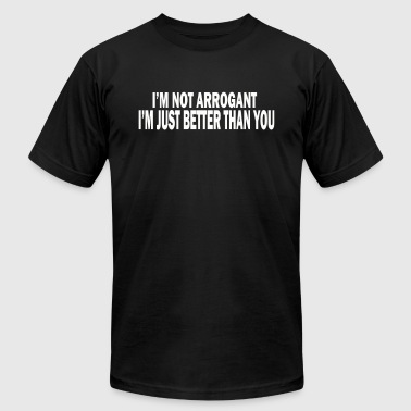 IM Not Arrogant - Men's Fine Jersey T-Shirt