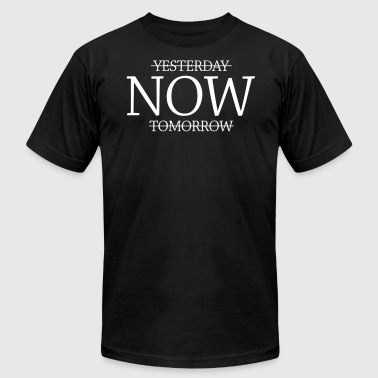 Yesterday-NOW-tomorrow - Saying - Procrastionation - Men's Fine Jersey T-Shirt