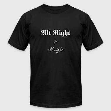 Alt Right is all right - Men's Fine Jersey T-Shirt
