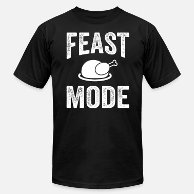 Feast Mode Funny Thanksgiving Feast Mode Funny Thanksgiving - Men's  Jersey T-Shirt