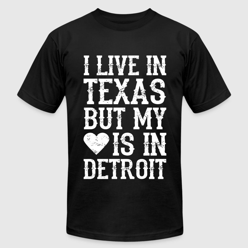 I LIVE IN TEXAS BUT MY HEART IS IN DETROIT T-Shirts - Men's Fine Jersey T-Shirt