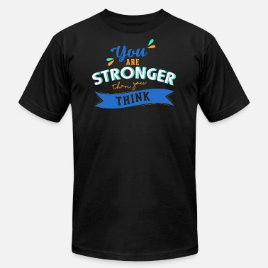 Stronger Than You Think You are stronger than you think - Men's Fine Jersey T-Shirt
