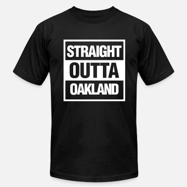 Straight Outta California Straight Outta Oakland, California - Men's  Jersey T-Shirt